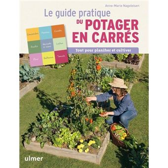 le guide pratique du potager en carr s tout pour planifier et cultiver broch anne marie. Black Bedroom Furniture Sets. Home Design Ideas