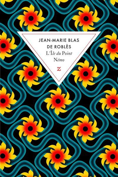 Jean-Marie Blas de Roblès - L'Ile du Point Nemo
