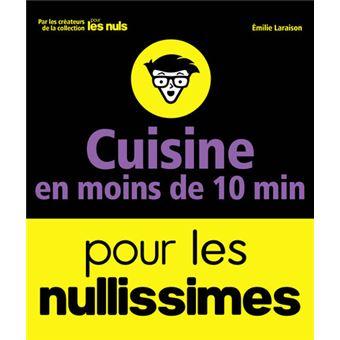 pour les nuls cuisine en moins de 10 minutes pour les nullissimes emilie laraison broch 233
