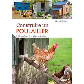 Construire Un Poulailler 12 Mod Les R Aliser Soi M Me Broch Herv Husson Achat Livre