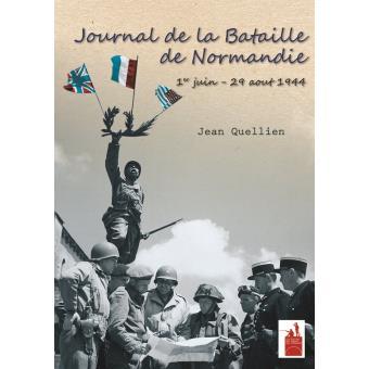 Journal de la bataille de normandie 1er juin 29 ao t 1944 broch jean q - Journal de normandie ...