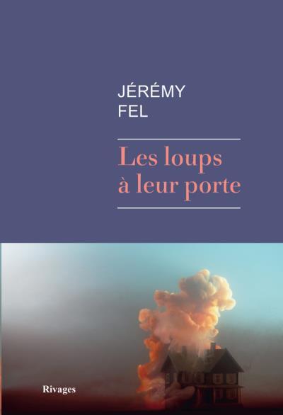 Les Loups à leur porte - Jérémy Fel