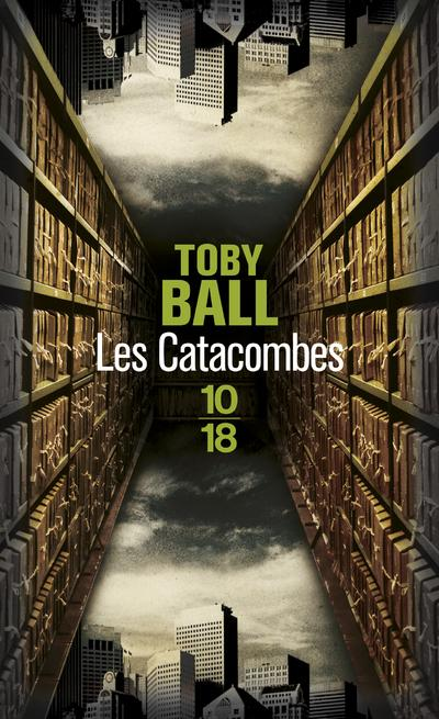 Toby Ball - Les Catacombes