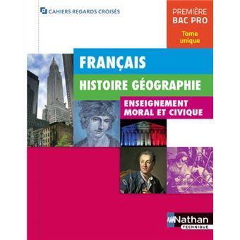 Français Histoire géographie EMC 1re BAC PRO Tome unique (Cahiers regards croisés) 2017 - Elève