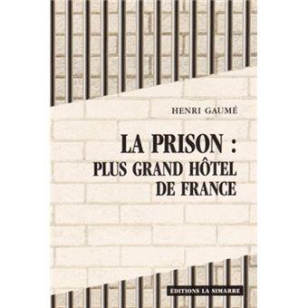 La prison plus grand h tel de france broch henri for Prix des hotels en france