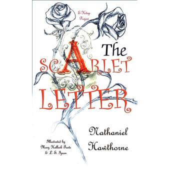 the influences of nathaniel hawthorne in writing the scarlet letter Influences, motivation, personal experiences - what influenced nathaniel hawthorne to write the scarlet letter.