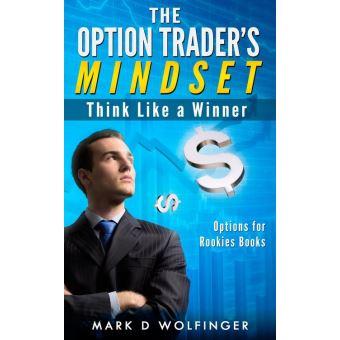 The option trader's mindset think like a winner