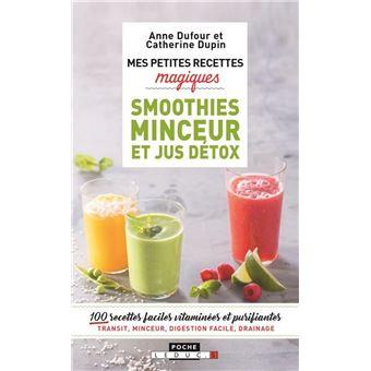 Mes petites recettes magiques green smoothies et jus d tox 100 boissons magiques ventre plat - Recette jus detox ...