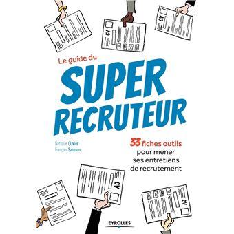 Le guide du super recruteur 33 fiches pour mener ses for Le guide des prix