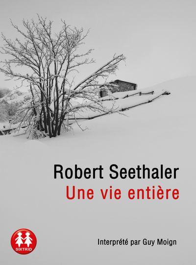 [EBOOKS AUDIO] ROBERT SEETHALER Une vie entière [2016] [mp3 128 kbps]