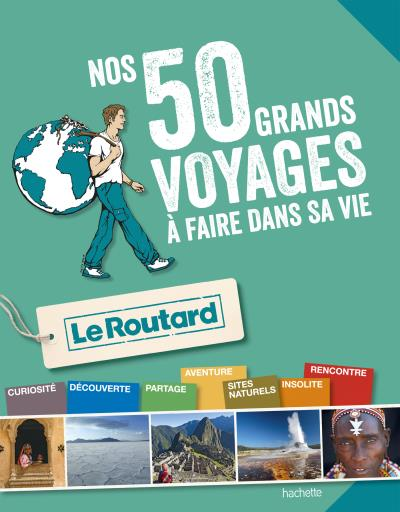 Image accompagnant le produit Guide du Routard Les 50 grands voyages à faire dans sa vie