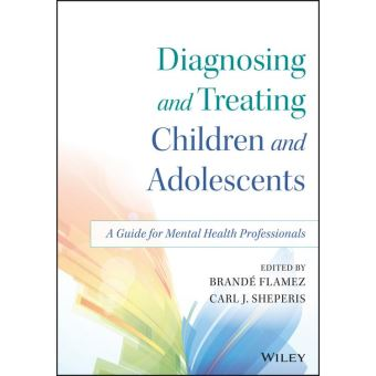 diagnosing and treating children and adolescents Diagnosing and treating children and adolescents: a guide for mental health professionals chapter 14: sleep-wake disorders introduction sleep is an essential.