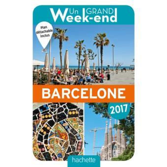 un grand week end barcelone 2017 broch collectif achat livre achat prix fnac. Black Bedroom Furniture Sets. Home Design Ideas