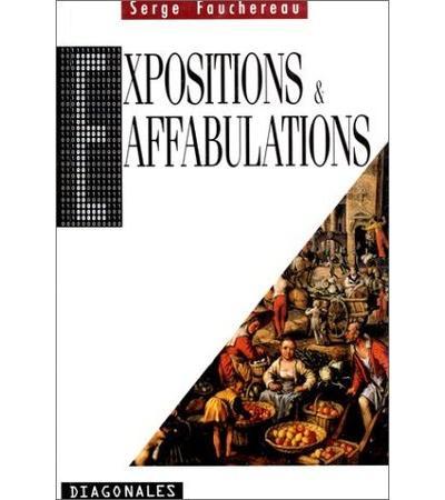 Expositions et affabulations