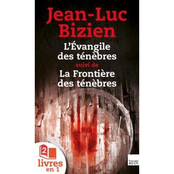 Jean-Luc Bizien - Trilogie des Ténèbres Tome 1,2 et 3