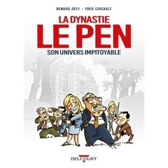 La Dynastie Le Pen, son univers impitoyable