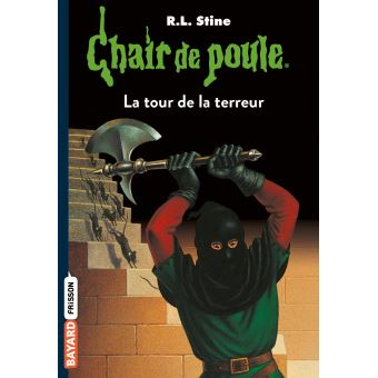 Chair de poule - La tour de la terreur Tome 18 : Chair de poule