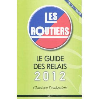 Le guide des relais routiers 2012 broch collectif for Le guide des prix