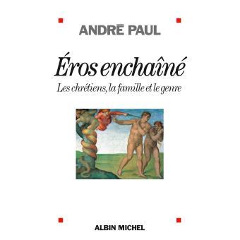 EROS ENCHAINE- Les chétiens, le famille et le sexe