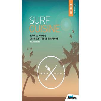 Surf cuisine Tour du monde des recettes de surfeurs broché David