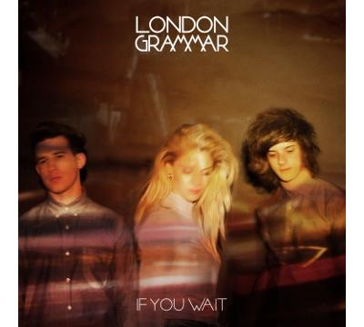 London Grammar - If You Wait [Deluxe Edition] (2013)
