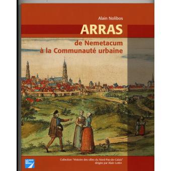 Arras de Nemetacum à la communauté urbaine broché Alain Nolibos