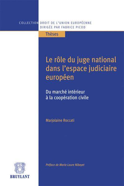 Le rôle du juge national dans l´espace judiciaire européen