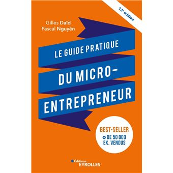 Le guide pratique de l 39 auto entrepreneur le best seller for Auteur auto entrepreneur