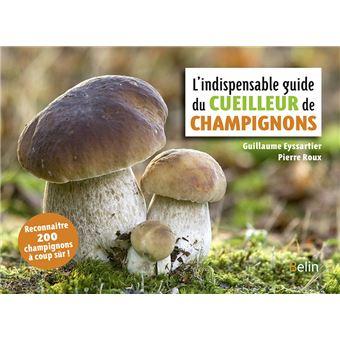 l 39 indispensable guide du cueilleur de champignons reli guillaume eyssartier pierre roux. Black Bedroom Furniture Sets. Home Design Ideas
