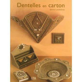 dentelles en carton broch sylvie loubi res achat livre achat prix fnac. Black Bedroom Furniture Sets. Home Design Ideas