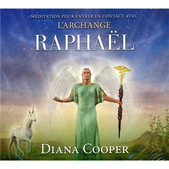 meditation cooper diana pour entrer contact avec archange raphael livre audio