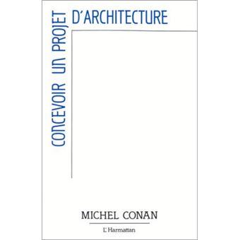 Concevoir un projet d 39 architecture broch m conan for Projet d architecture