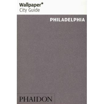 Wallpaper City Guide, Philadelphia