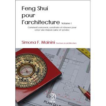 Feng Shui Pour Les Architectes Tome 1 Broch Simona F Mainini Achat Livre Ou Ebook