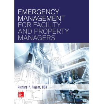 Emergency management for facility and property managers