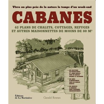 Les cabanes construire sa maison de bois broch collectif val rie feug - Livre de plan de maison ...