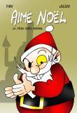 Aimé Noël, le père Noël normal