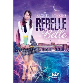 Rebelle belle tome 1 broch rachel hawkins achat livre ou ebook prix - Rebelle gratuit ...