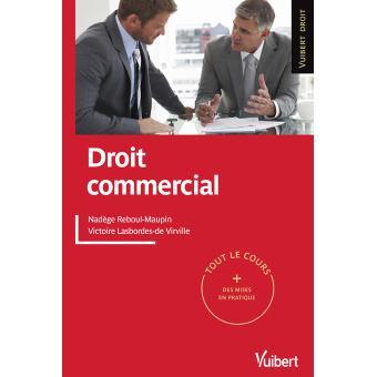 Droit commercial : commerçants, biens et statuts