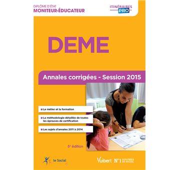 Diplôme d'État de Moniteur éducateur, DEME : Annales corrigées, session 2015