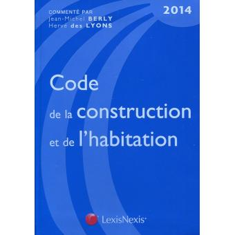 Code de la construction et de l 39 habitation edition 2014 reli herv des lyons jean michel - Code de la construction et de l habitation ...