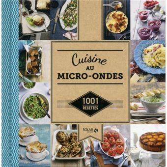 Cuisine au micro ondes 1001 recettes cartonn - Cuisine au micro onde livre ...