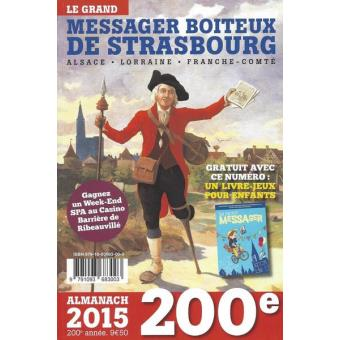almanach 2015 le grand messager boiteux de strasbourg broch collectif livre soldes 2016. Black Bedroom Furniture Sets. Home Design Ideas
