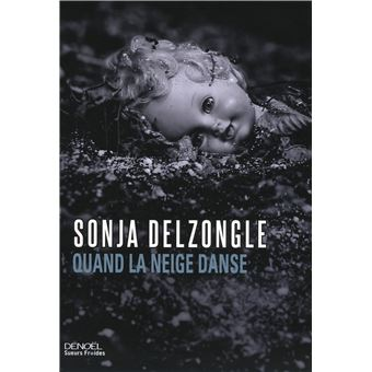 Quand la neige danse - Sonja Delzongle (2016)