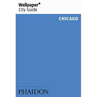 Wallpaper City Guide Chicago