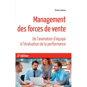Management des forces de vente - De l'animation d'équipe à l'évaluation de la performance