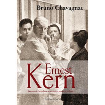Ernest kern, pionnier de l'anesthésie, réanimation moderne en France