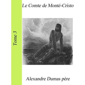Le comte de mont cristo tome 3 epub alexandre dumas for Alexandre jardin epub