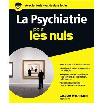 Pour Les Nuls La Psychiatrie Pour Les Nuls Jacques