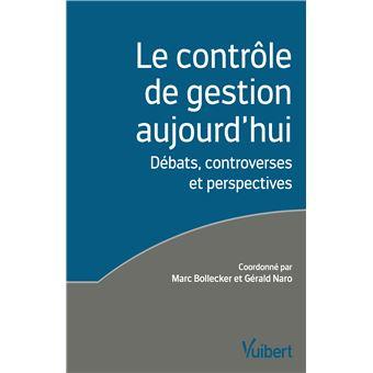 Le contrôle de gestion aujourd'hui - Débats, controverses et perspectives